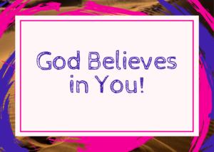 God Believes in Us